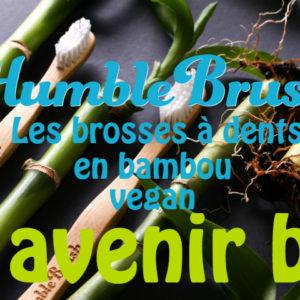 Humble brush, les brosses à dents en bambou vegan